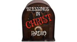 Blessings in Christ Radio